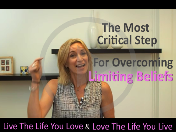 The Most Critical Step For Overcoming Limiting Beliefs