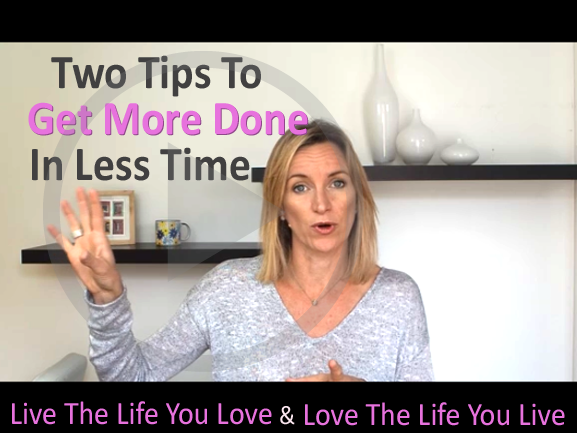 How To Get More Done in Less Time: Two Top Tips