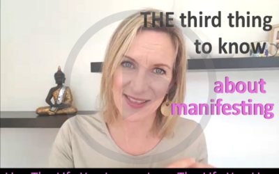 The Most Important Thing To Know About Manifesting – Part 3