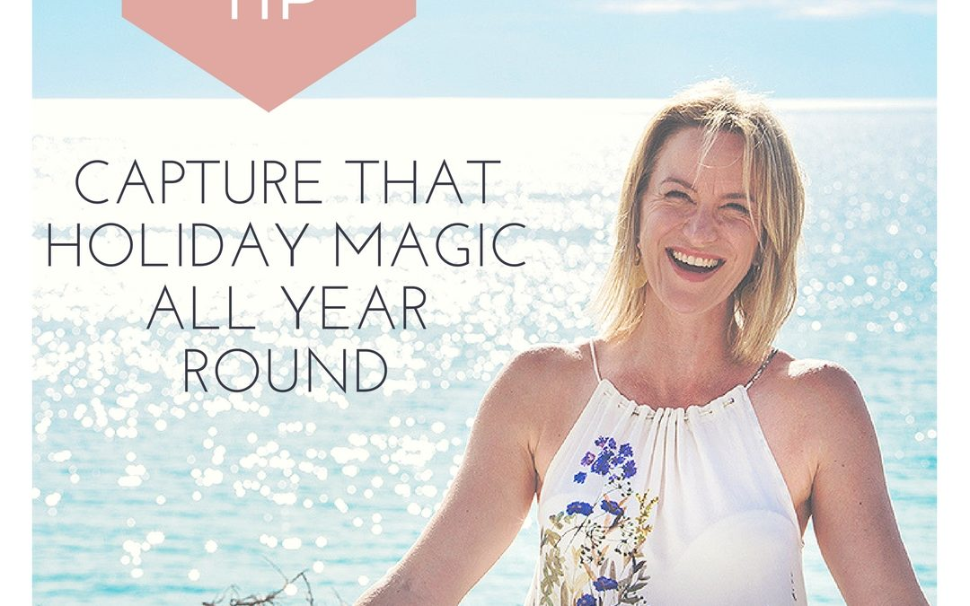 Capture that magic holiday feeling all year round